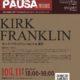 [延期]【2020.4.11 SAT】PAUSA ゴスペルワークショップシリーズ「Kirk Franklin in 東京 vol.4」開催