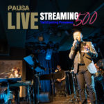 "[終了]【2020.10.09 FRI】PAUSA ""Live Streaming 500"" Vol.3"